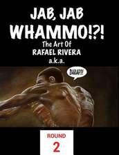 Jab, Jab, Whammo !!! the Art of Rafael Riveraa.K.A. Daraf