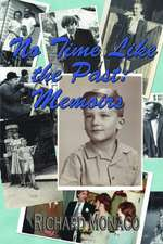 No Time Like the Past: Memoirs Volume 1