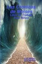 Las Cronicas de Moises