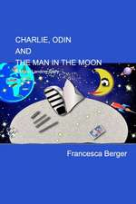 Charlie, Odin and the Man in the Moon