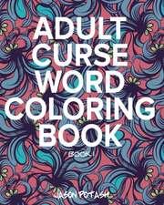 Adult Curse Word Coloring Book - Vol. 1