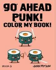 Go Ahead Punk ! Color My Book - Vol. 3