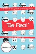 Be Real Sketchbook