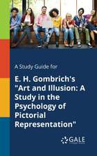 "A Study Guide for E. H. Gombrich's ""Art and Illusion"
