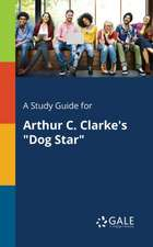 "A Study Guide for Arthur C. Clarke's ""Dog Star"""