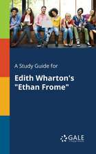 """A Study Guide for Edith Wharton's """"Ethan Frome"""""""