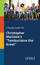 A Study Guide for Christopher Marlowe's