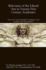 Relevance of the Liberal Arts in Twenty-First Century Academics