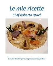 Le Ricette Di Roberto Revel
