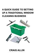 A Quick Guide to Setting Up a Traditional Window Cleaning Service