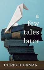 A Few Tales Later