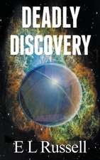 Deadly Discovery