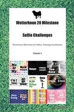 Wetterhoun 20 Milestone Selfie Challenges Wetterhoun Milestones for Selfies, Training, Socialization Volume 1