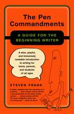 The Pen Commandments:  A Guide for the Beginning Writer