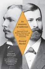 An Anatomy of Addiction:  Sigmund Freud, William Halsted, and the Miracle Drug Cocaine