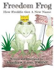 Freedom Frog: How Freddie Got a New Name