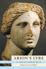 Arion's Lyre: Archaic Lyric into Hellenistic Poetry