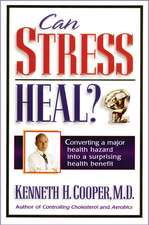 Can Stress Heal?: Converting A Major Health Hazard Into A Surprising Health Benefit
