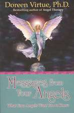 Message from Your Angels:  From Fear and Despair to Health and Hope