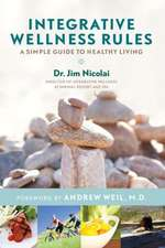 Integrative Wellness Rules:  A Simple Guide to Healthy Living