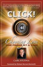 Click!:  Choosing Love...One Frame at a Time