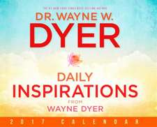 Daily Inspiration from Wayne Dyer:  A 30-Day Experiment in Shameless Gratitude and Unabashed Joy