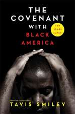 The Covenant with Black America - Ten Years Later:  A Simple Guide to Creating Heaven on Earth