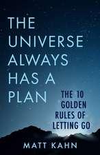 Universe Always Has a Plan