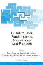 Quantum Dots: Fundamentals, Applications, and Frontiers: Proceedings of the NATO ARW on Quantum Dots: Fundamentals, Applications and Frontiers, Crete, Greece 20 - 24 July 2003