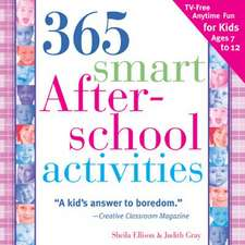 365 Smart After-School Activites:  TV-Free Fun Anytime for Kids Ages 7-12