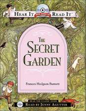 The Secret Garden [With CD]:  Step-By-Step Solutions for Finding Balance, Creating Contentment, Getting Organized, and Building the Life You Want