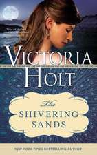 The Shivering Sands:  Before the History You Know... a Novel of Louis XIV