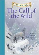 Classic Starts(tm) the Call of the Wild:  The Complete Course
