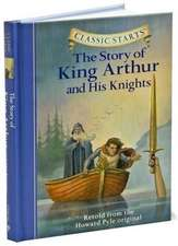 Classic Starts(tm) the Story of King Arthur & His Knights:  Instantly Accessorize Everyday Objects