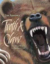 Tooth & Claw:  The Wild World of Big Predators