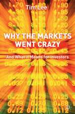 Why The Markets Went Crazy: And What It Means For Investors