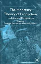 The Monetary Theory of Production: Tradition and Perspectives