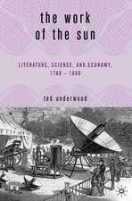 The Work of the Sun: Literature, Science, and Political Economy, 1760–1860