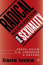 Radical Modernism and Sexuality: Freud/Reich/D.H. Lawrence & Beyond