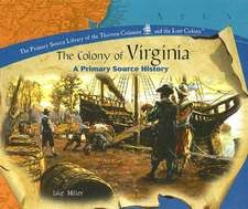 The Colony of Virginia:  A Primary Source History