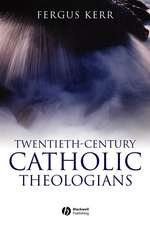 Twentieth–Century Catholic Theologians