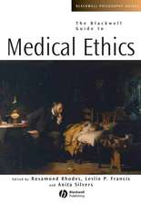 The Blackwell Guide to Medical Ethics