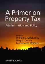 A Primer on Property Tax: Administration and Policy
