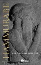 King Hammurabi of Babylon: A Biography