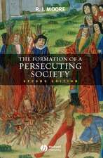 The Formation of a Persecuting Society: Authority and Deviance in Western Europe 950–1250