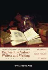 The Wiley–Blackwell Encyclopedia of Eighteenth–Century Writers and Writing 1660 – 1789