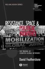 Resistance, Space and Political Identities: The Making of Counter–Global Networks