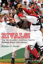 Rivals!: The Ten Greatest American Sports Rivalries of the 20th Century