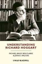 Understanding Richard Hoggart: A Pedagogy of Hope
