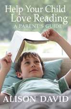 Help Your Child Love Reading:  A Parent's Guide